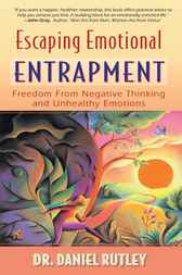 Escaping Emotional Entrapment by Daniel Rutley