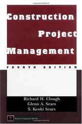 Construction Project Management by Richard H. Clough