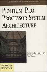 Pentium Processor System Architecture, Second Edition by Tom Shanley