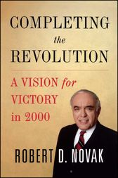 Completing the Revolution by Robert D. Novak