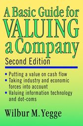 A Basic Guide for Valuing a Company by Wilbur M. Yegge