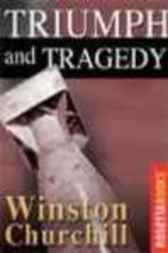 Triumph and Tragedy by Winston Churchill