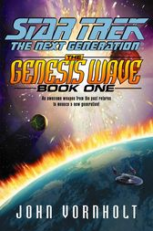 The Star Trek: The Next Generation: Genesis Wave Book One by John Vornholt