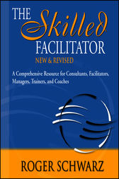 The Skilled Facilitator by Roger Schwarz