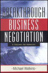 Breakthrough Business Negotiation by Michael Watkins