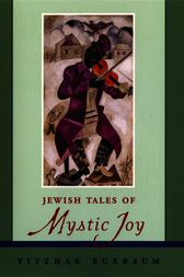 Jewish Tales of Mystic Joy by Yitzhak Buxbaum