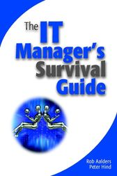 The IT Manager's Survival Guide by Rob Aalders