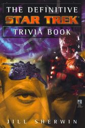 The Definitive Star Trek Trivia Book: Volume I by Jill Sherwin