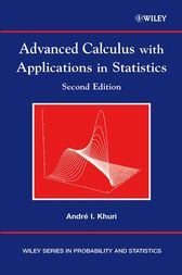 Advanced Calculus with Applications in Statistics by Andre I. Khuri