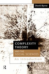 Complexity Theory and the Social Sciences by David Byrne