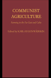 Communist Agriculture by Karl-Eugen Wädekin