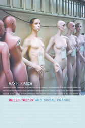 Queer Theory and Social Change by Max H. Kirsch