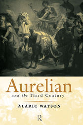 Aurelian and the Third Century by Alaric Watson