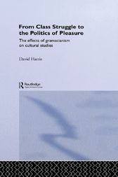 From Class Struggle to the Politics of Pleasure