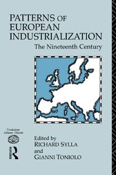 Patterns of European Industrialisation by Richard Sylla
