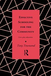 Effective Schooling for the Community by Tony Townsend