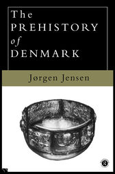 The Prehistory of Denmark by Jorgen Jensen