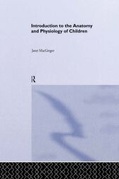 An Introduction to the Anatomy and Physiology of Children by Janet MacGregor
