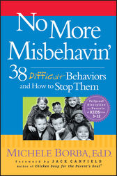 No More Misbehavin' by Michele Borba
