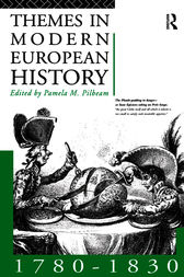 Themes in Modern European History 1780-1830 by Pamela Pilbeam