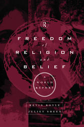Freedom of Religion and Belief: A World Report by Kevin Boyle