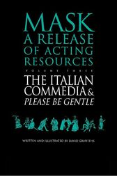 The Italian Commedia and Please be Gentle by David Griffiths