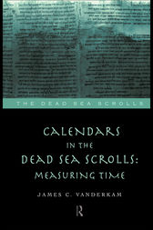 Calendars in the Dead Sea Scrolls by James C. VanderKam