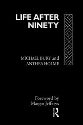Life After Ninety by Michael Bury