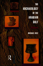 The Archaeology of the Arabian Gulf by Michael Rice