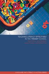 Teaching Literacy Effectively in the Primary School by Richard Fox