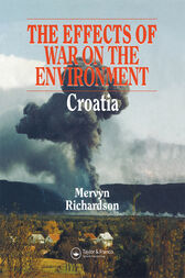 Effects of War on the Environment: Croatia by Mervyn Richardson