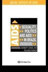 Sexuality, Politics and AIDS in Brazil by Herbet Daniel