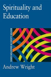Spirituality and Education by Andrew Wright
