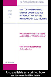 Factors Determining Energy Costs and an Introduction to the Influence of Electronics by Watt Committee on Energy Publications