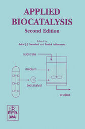 Applied Biocatalysis, 2nd Edition by Adrie J. J. Straathof