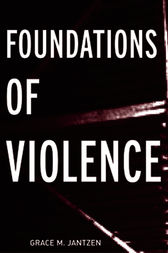 Foundations of Violence by Grace M Jantzen
