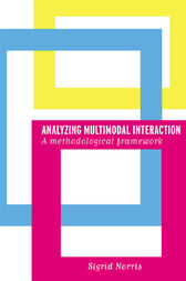 Analyzing Multimodal Interaction by Sigrid Norris