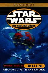 Ruin: Star Wars (The New Jedi Order: Dark Tide, Book II)