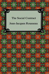 an analysis of the social contract by jean jacques rousseau This paper provides a small summary of social contract theory by hobbes, locke and rousseau it discusses what is the social contract theory and the reason.