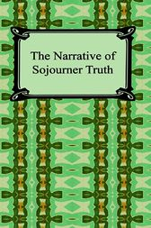 """an analysis of the narrative of sojourner truth Complete summary of sojourner truth's narrative of sojourner truth enotes plot  summaries cover all the significant action of narrative of sojourner truth  truth  as """"one of the seven who made american slavery impossible"""" next:analysis."""