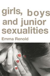 Girls, Boys and Junior Sexualities by Emma Renold