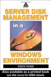 Server Disk Management in a Windows Environment by Drew Robb