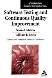 Software Testing and Continuous Quality Improvement, Second Edition by William E. Lewis