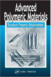 Advanced Polymeric Materials by Gabriel O. Shonaike