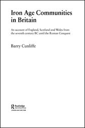 Iron Age Communities in Britain by Barry Cunliffe