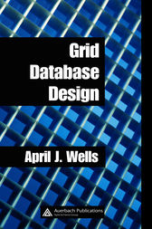 Grid Database Design by April J. Wells