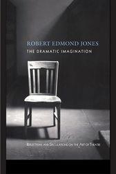 The Dramatic Imagination by Robert Edmond Jones