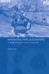 Navigating Perilous Waters by Ephraim Sneh