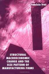 Structural Macroeconomic Change and the Size Pattern of Manufacturing Firms