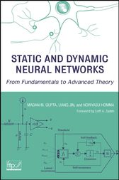 Static and Dynamic Neural Networks by Madan Gupta